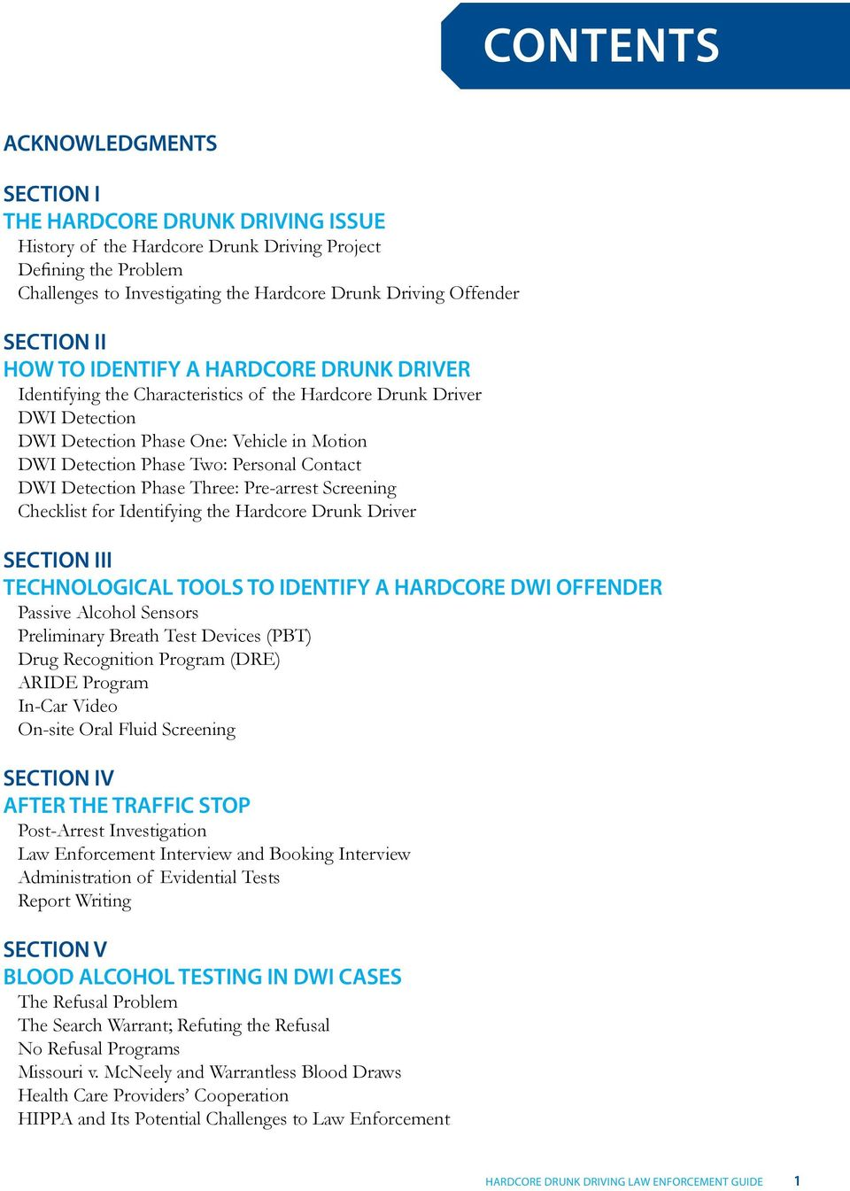 Personal Contact DWI Detection Phase Three: Pre-arrest Screening Checklist for Identifying the Hardcore Drunk Driver SECTION III TECHNOLOGICAL TOOLS TO IDENTIFY A HARDCORE DWI OENDER Passive Alcohol