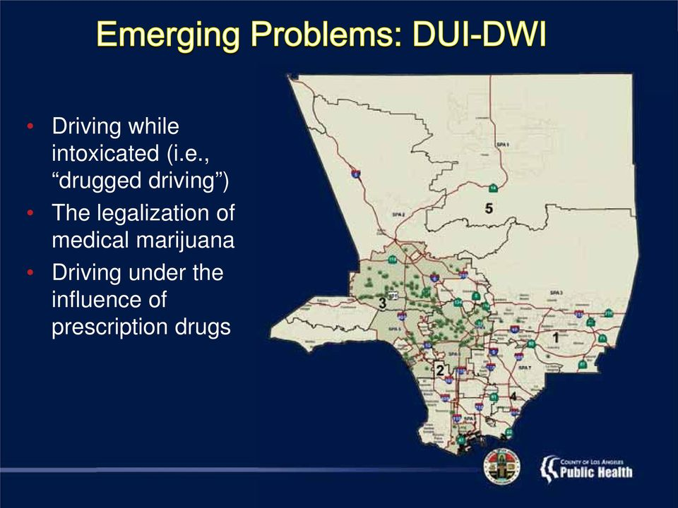 (i.e., drugged driving ) The