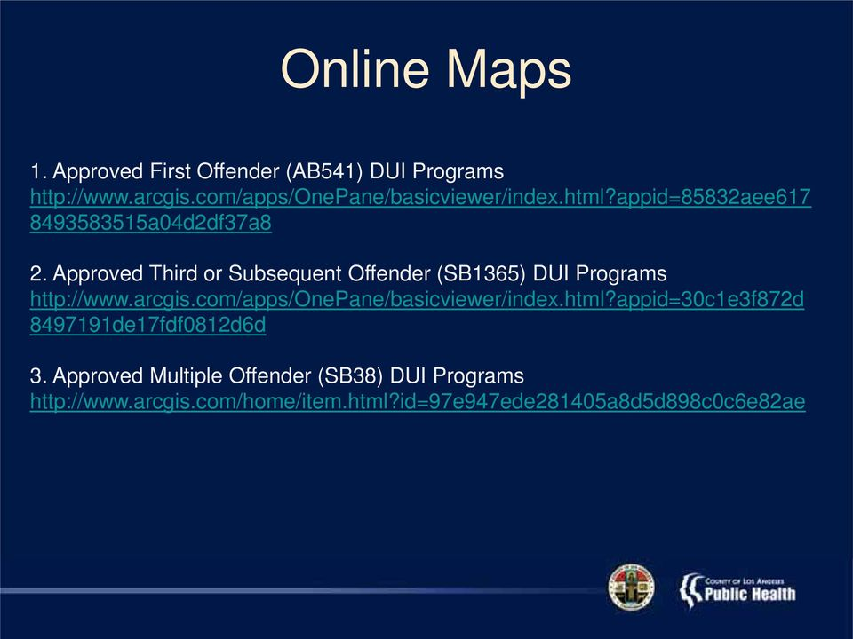 Approved Third or Subsequent Offender (SB1365) DUI Programs http://www.arcgis.