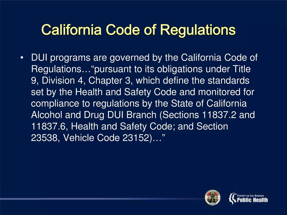 compliance to regulations by the State of California Alcohol and Drug DUI Branch (Sections 11837.2 and 11837.