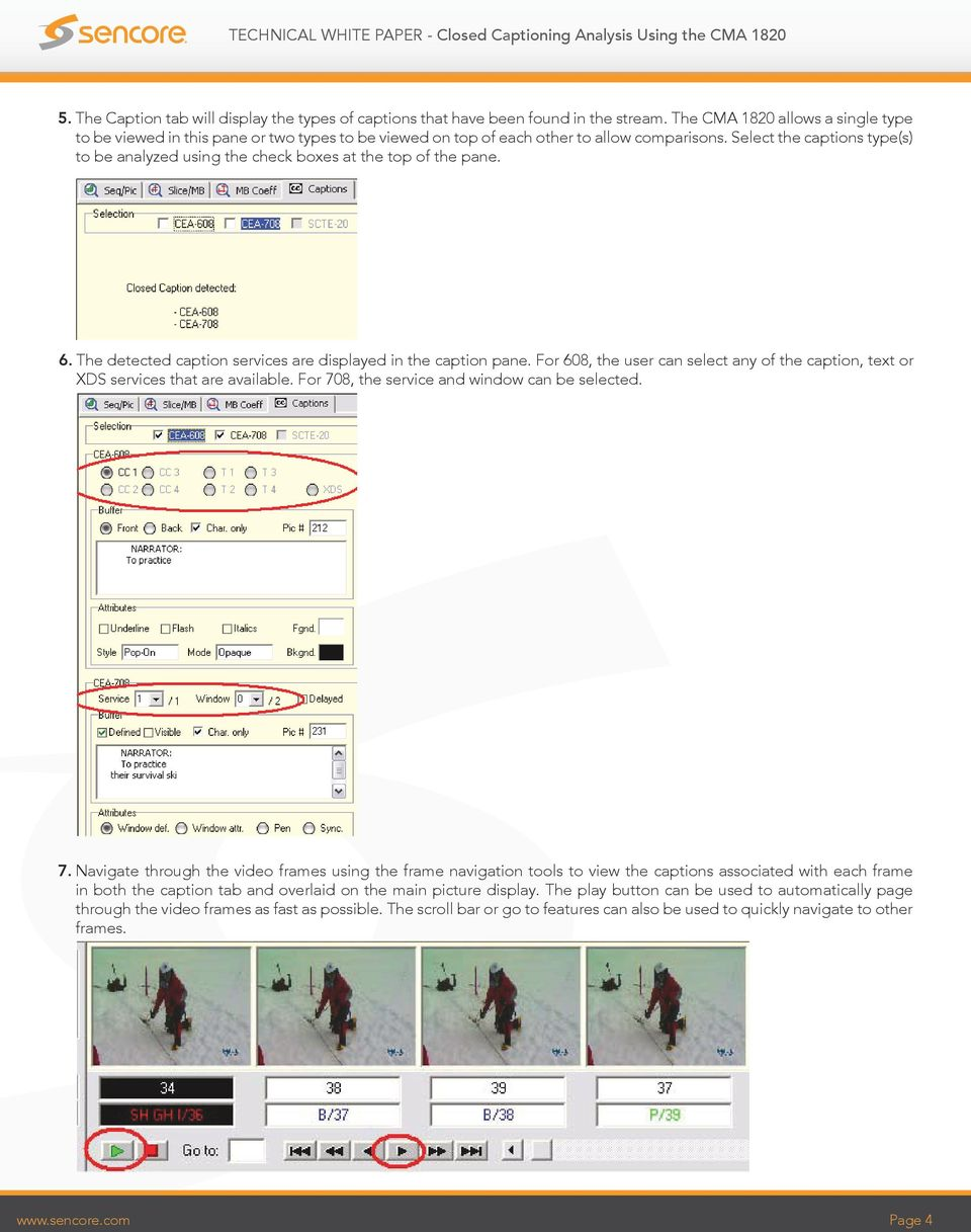 Select the captions type(s) to be analyzed using the check boxes at the top of the pane. 6. The detected caption services are displayed in the caption pane.