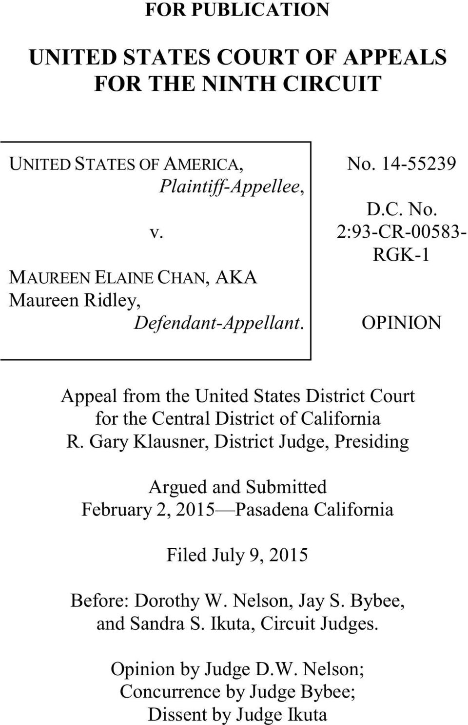 14-55239 D.C. No. 2:93-CR-00583- RGK-1 OPINION Appeal from the United States District Court for the Central District of California R.