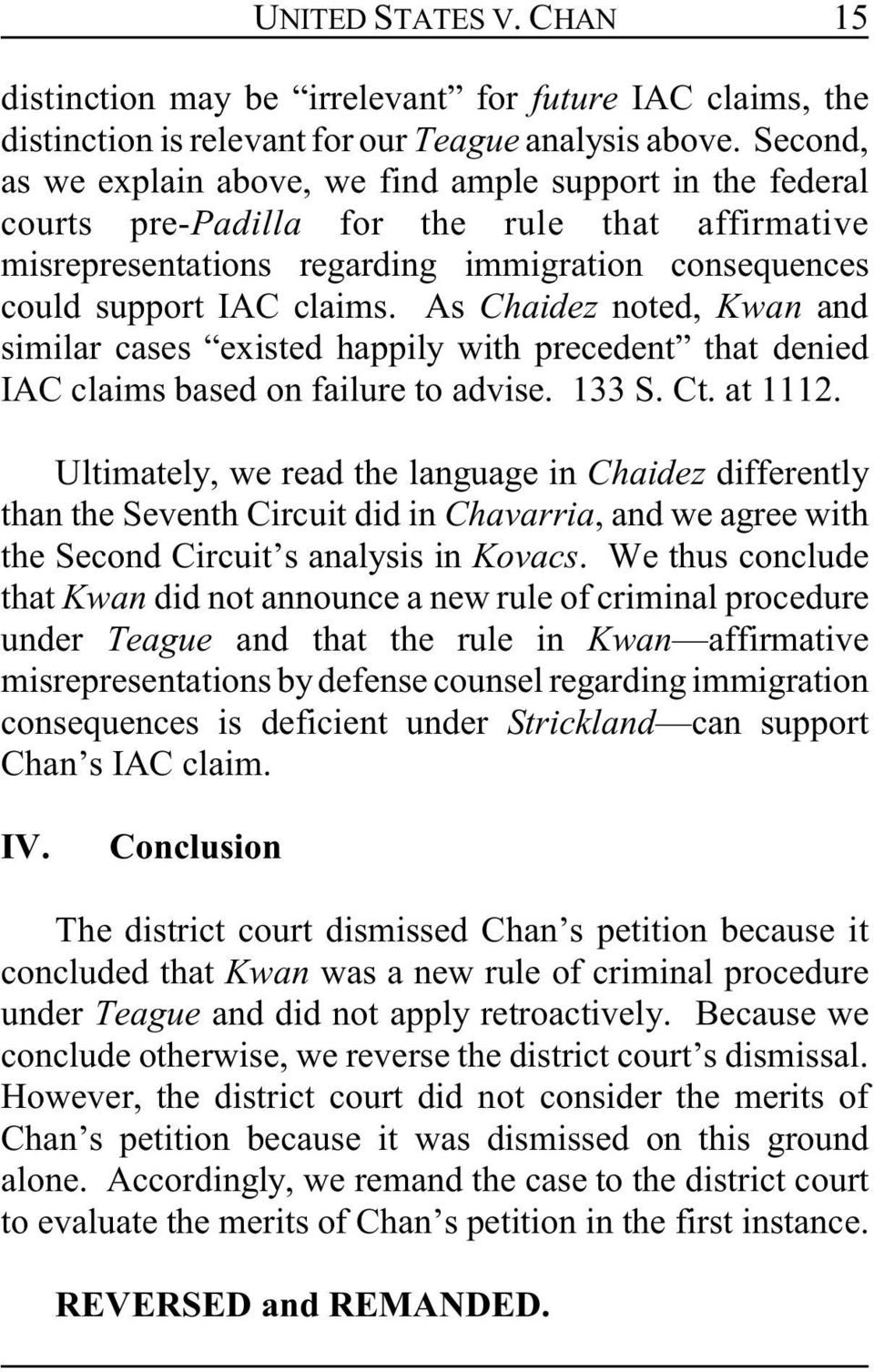 As Chaidez noted, Kwan and similar cases existed happily with precedent that denied IAC claims based on failure to advise. 133 S. Ct. at 1112.