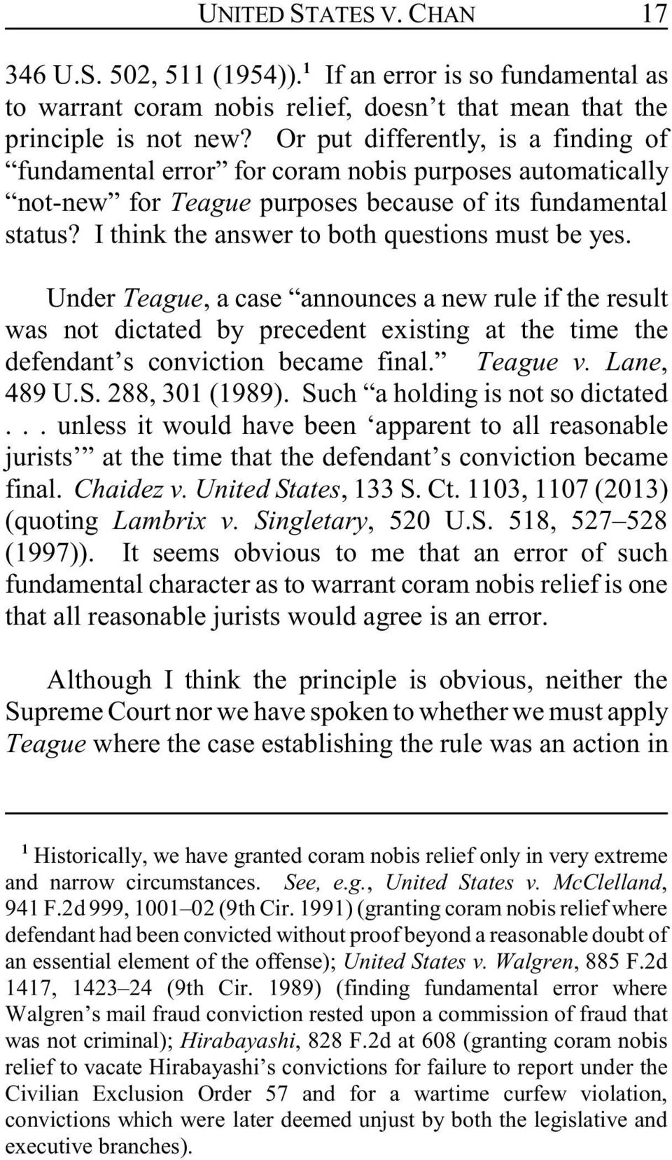 I think the answer to both questions must be yes. Under Teague, a case announces a new rule if the result was not dictated by precedent existing at the time the defendant s conviction became final.