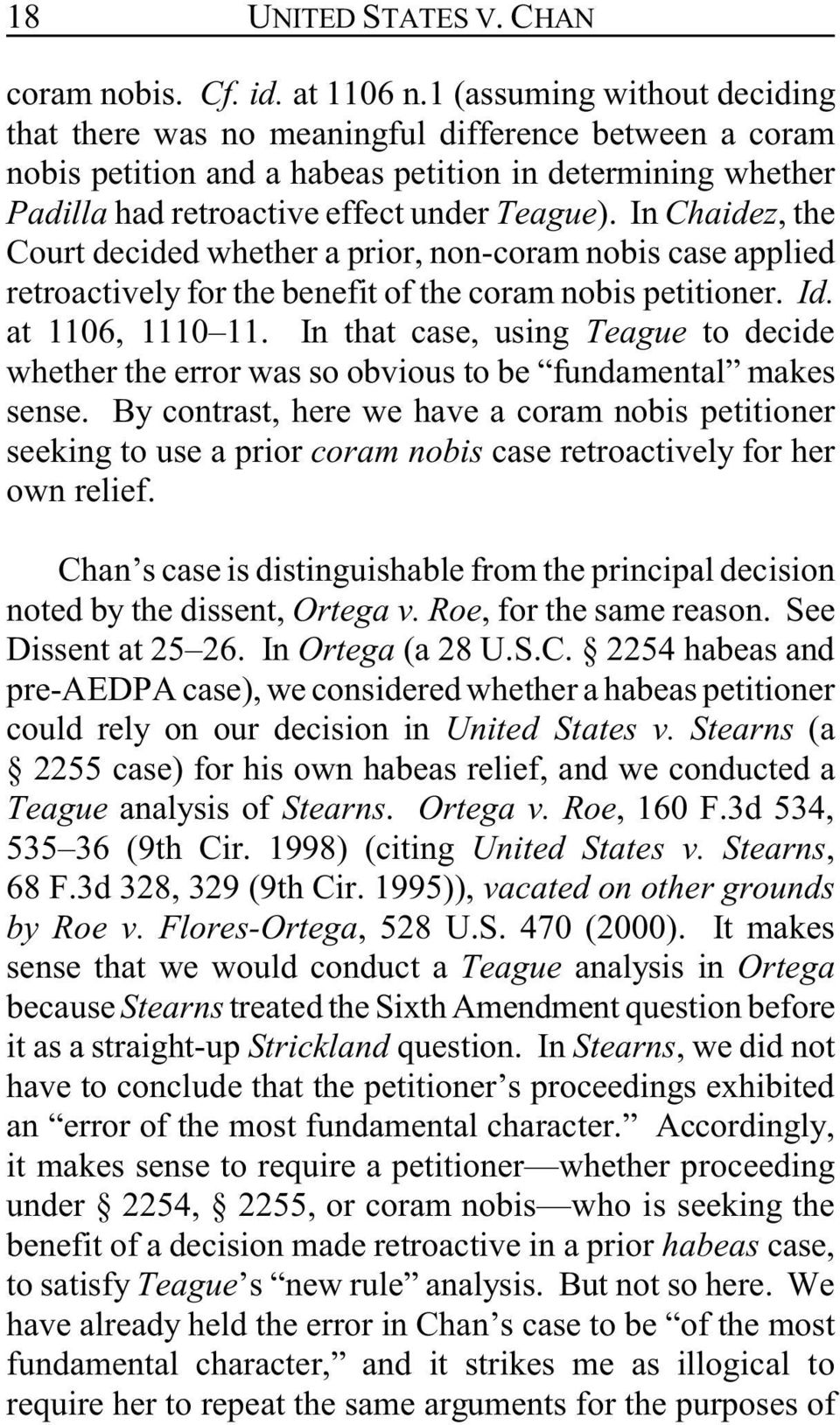 In Chaidez, the Court decided whether a prior, non-coram nobis case applied retroactively for the benefit of the coram nobis petitioner. Id. at 1106, 1110 11.