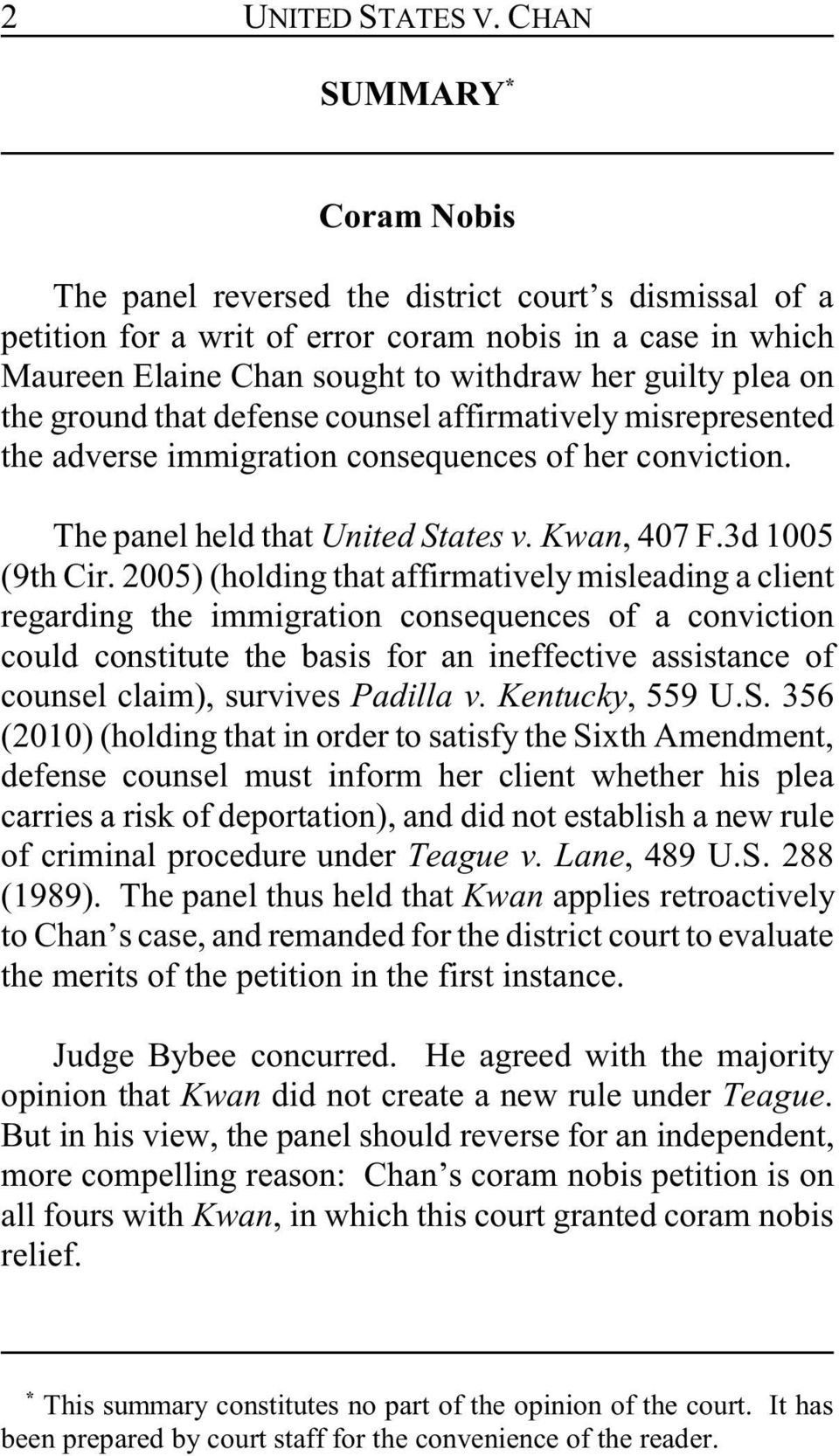 the ground that defense counsel affirmatively misrepresented the adverse immigration consequences of her conviction. The panel held that United States v. Kwan, 407 F.3d 1005 (9th Cir.