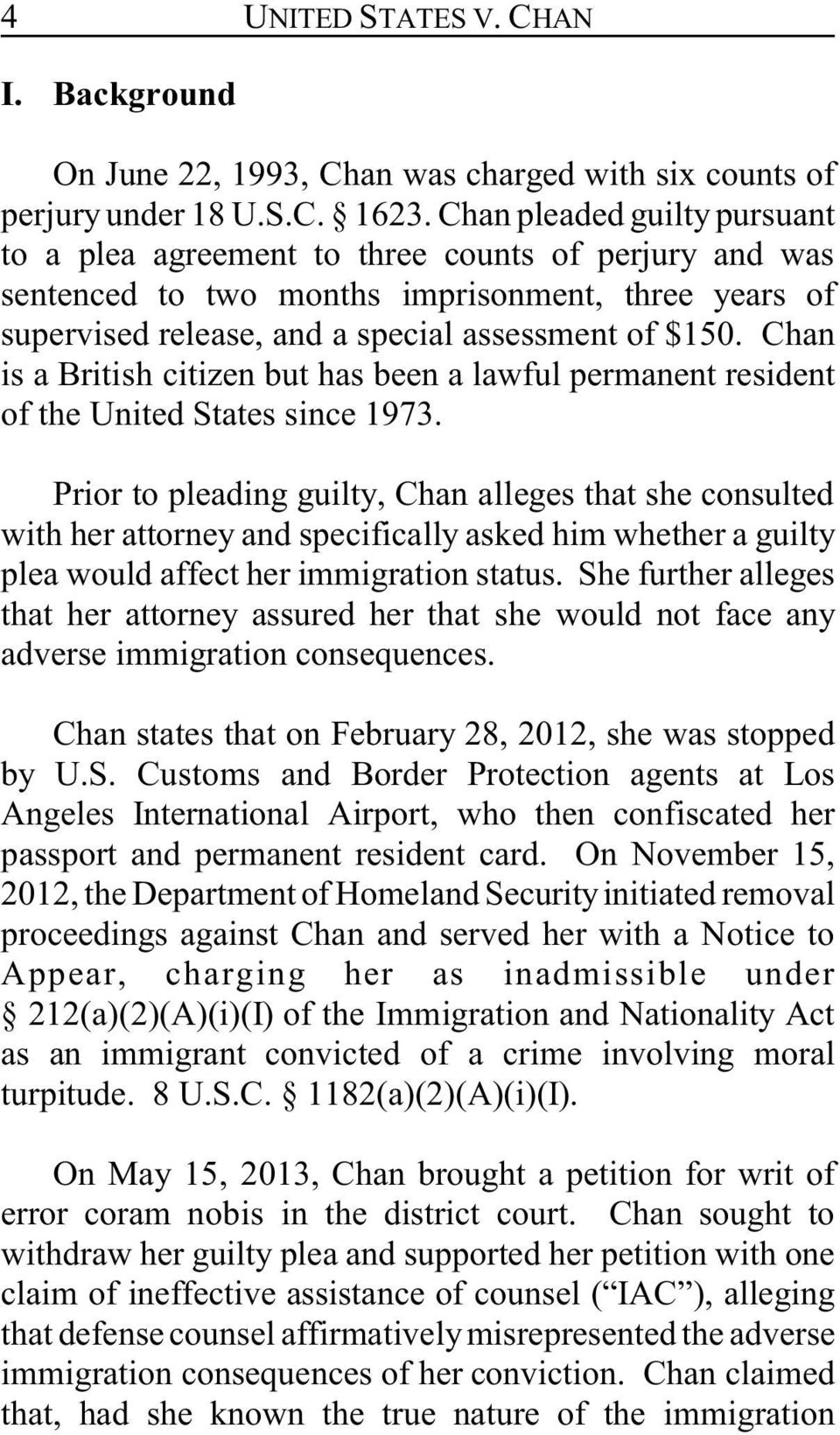 Chan is a British citizen but has been a lawful permanent resident of the United States since 1973.