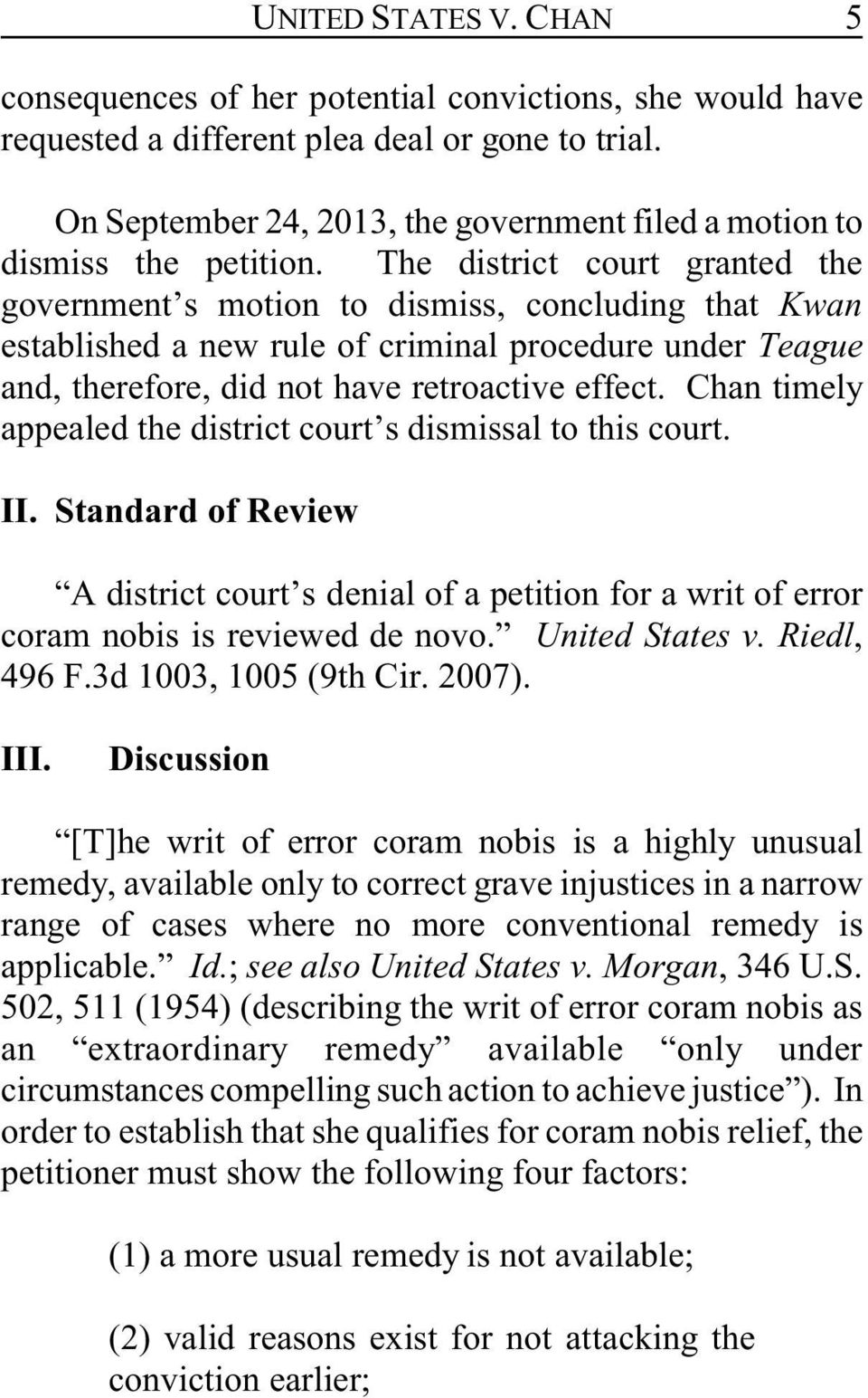 The district court granted the government s motion to dismiss, concluding that Kwan established a new rule of criminal procedure under Teague and, therefore, did not have retroactive effect.
