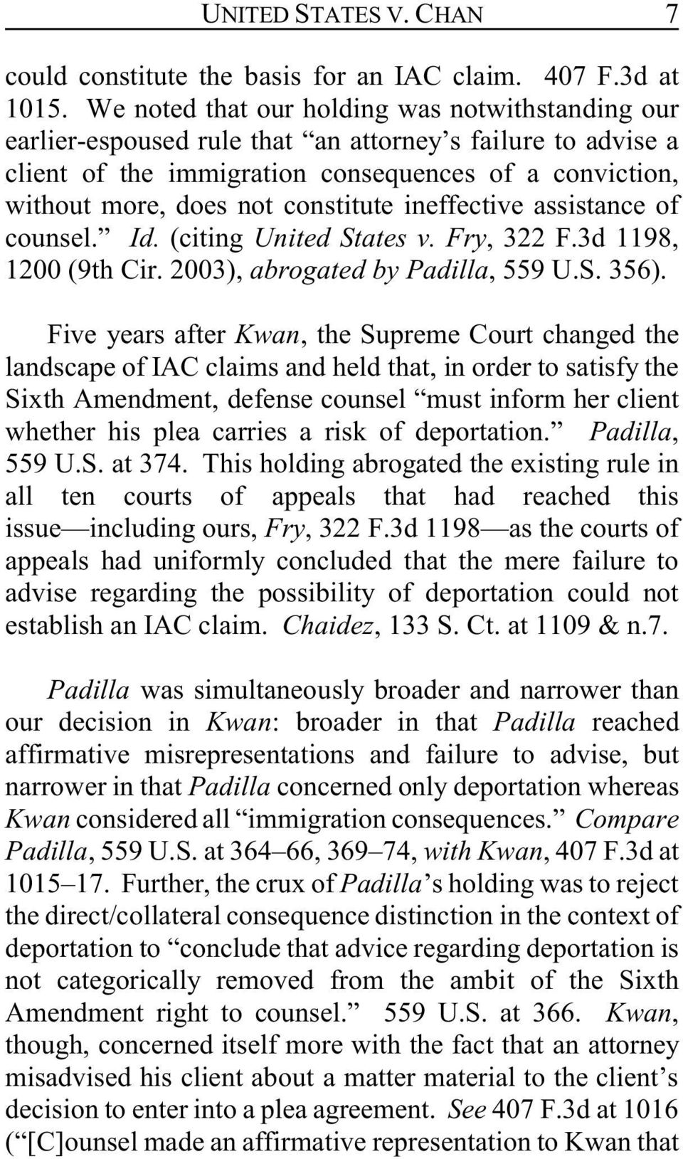 constitute ineffective assistance of counsel. Id. (citing United States v. Fry, 322 F.3d 1198, 1200 (9th Cir. 2003), abrogated by Padilla, 559 U.S. 356).