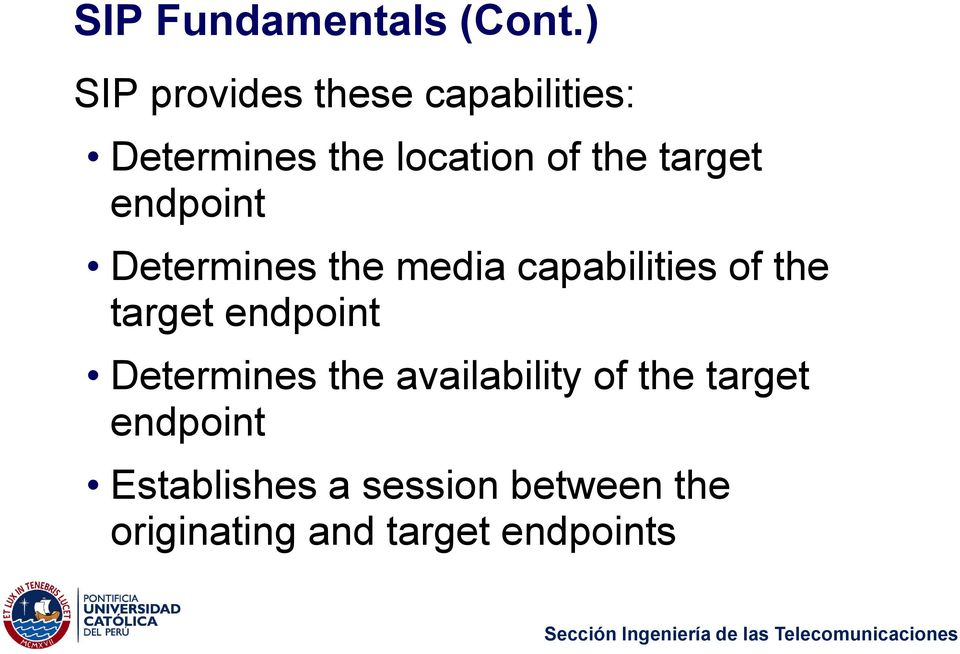 target endpoint Determines the media capabilities of the target