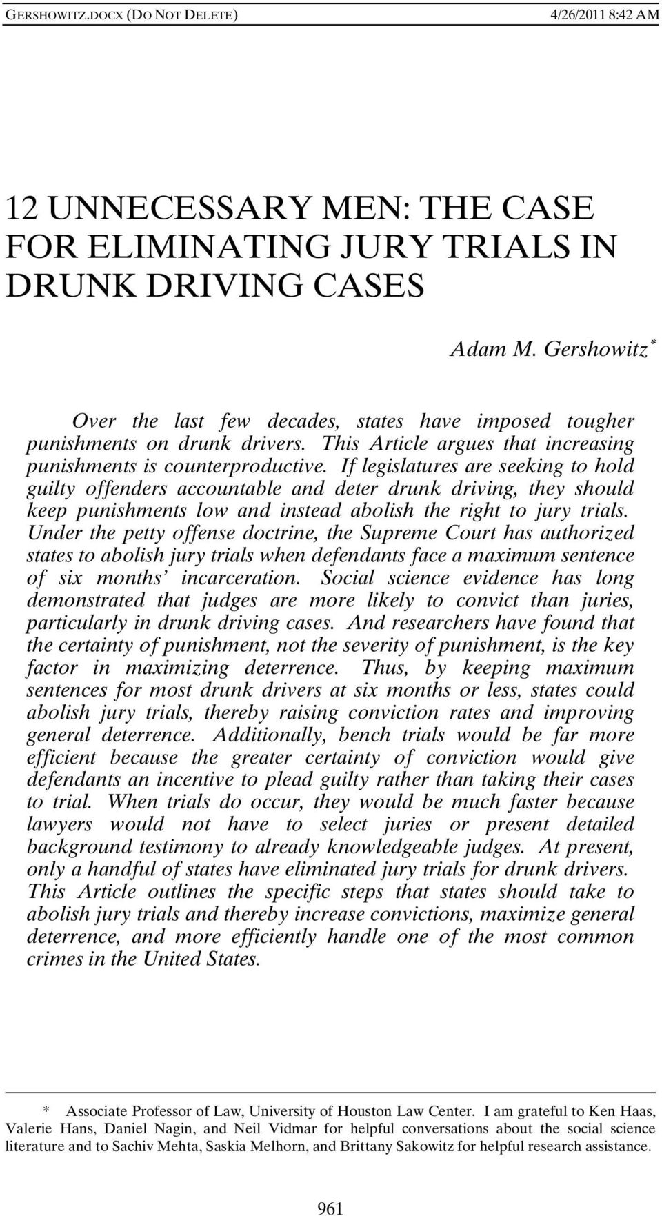 If legislatures are seeking to hold guilty offenders accountable and deter drunk driving, they should keep punishments low and instead abolish the right to jury trials.