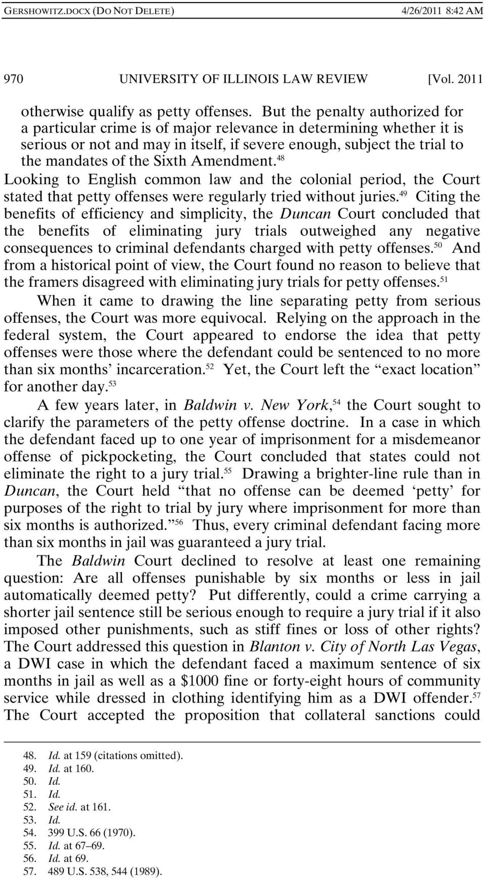 Amendment. 48 Looking to English common law and the colonial period, the Court stated that petty offenses were regularly tried without juries.