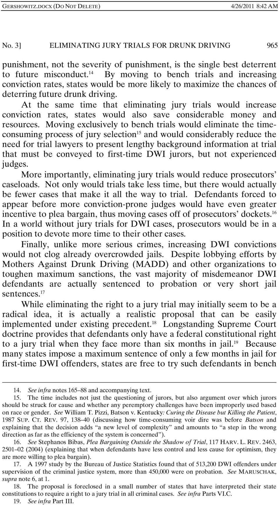 At the same time that eliminating jury trials would increase conviction rates, states would also save considerable money and resources.