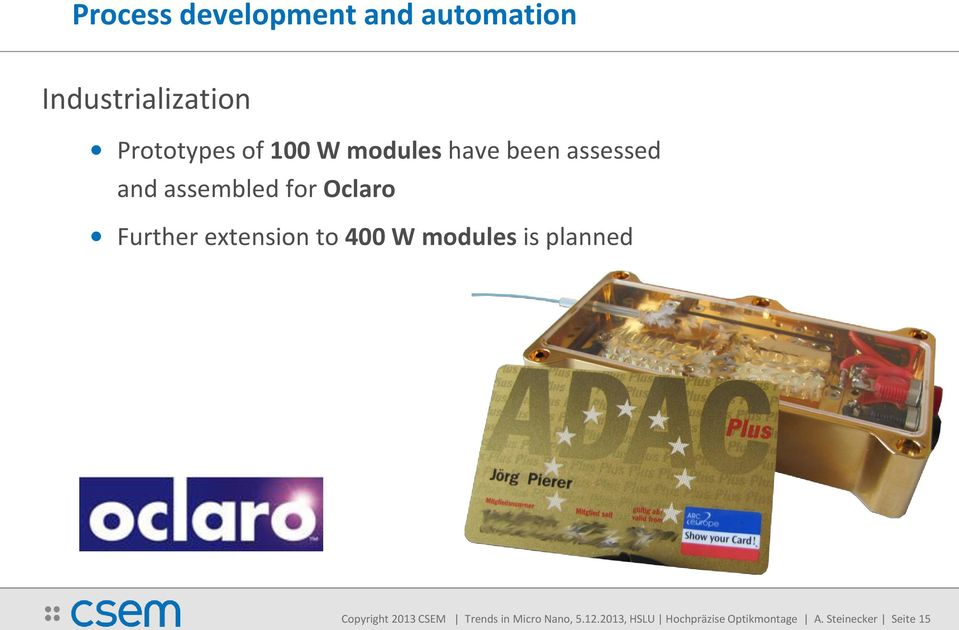 extension to 400 W modules is planned Copyright 2013 CSEM Trends in