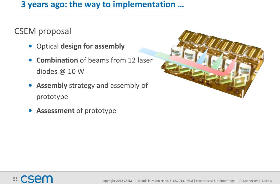 and assembly of prototype Assessment of prototype Copyright 2013 CSEM