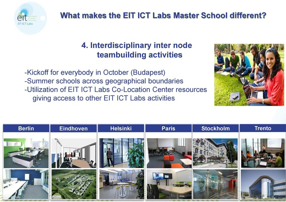 (Budapest) -Summer schools across geographical boundaries -Utilization of EIT ICT Labs