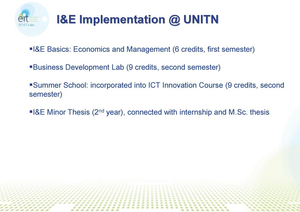 Summer School: incorporated into ICT Innovation Course (9 credits, second