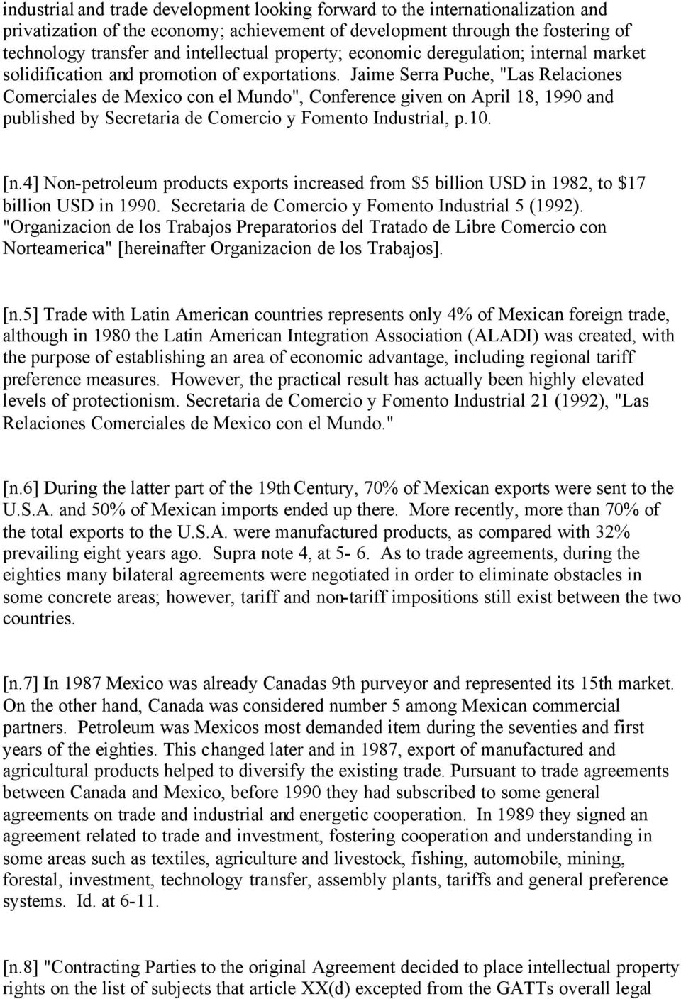 "Jaime Serra Puche, ""Las Relaciones Comerciales de Mexico con el Mundo"", Conference given on April 18, 1990 and published by Secretaria de Comercio y Fomento Industrial, p.10. [n."