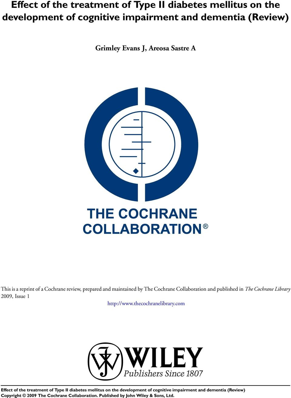 is a reprint of a Cochrane review, prepared and maintained by The Cochrane