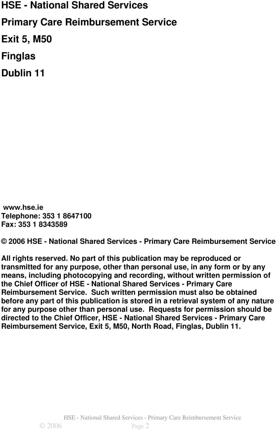 the Chief Officer of HSE - National Shared Services - Primary Care Reimbursement Service.