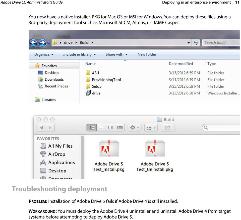 Troubleshooting deployment PROBLEM: Installation of Adobe Drive 5 fails if Adobe Drive 4 is still installed.