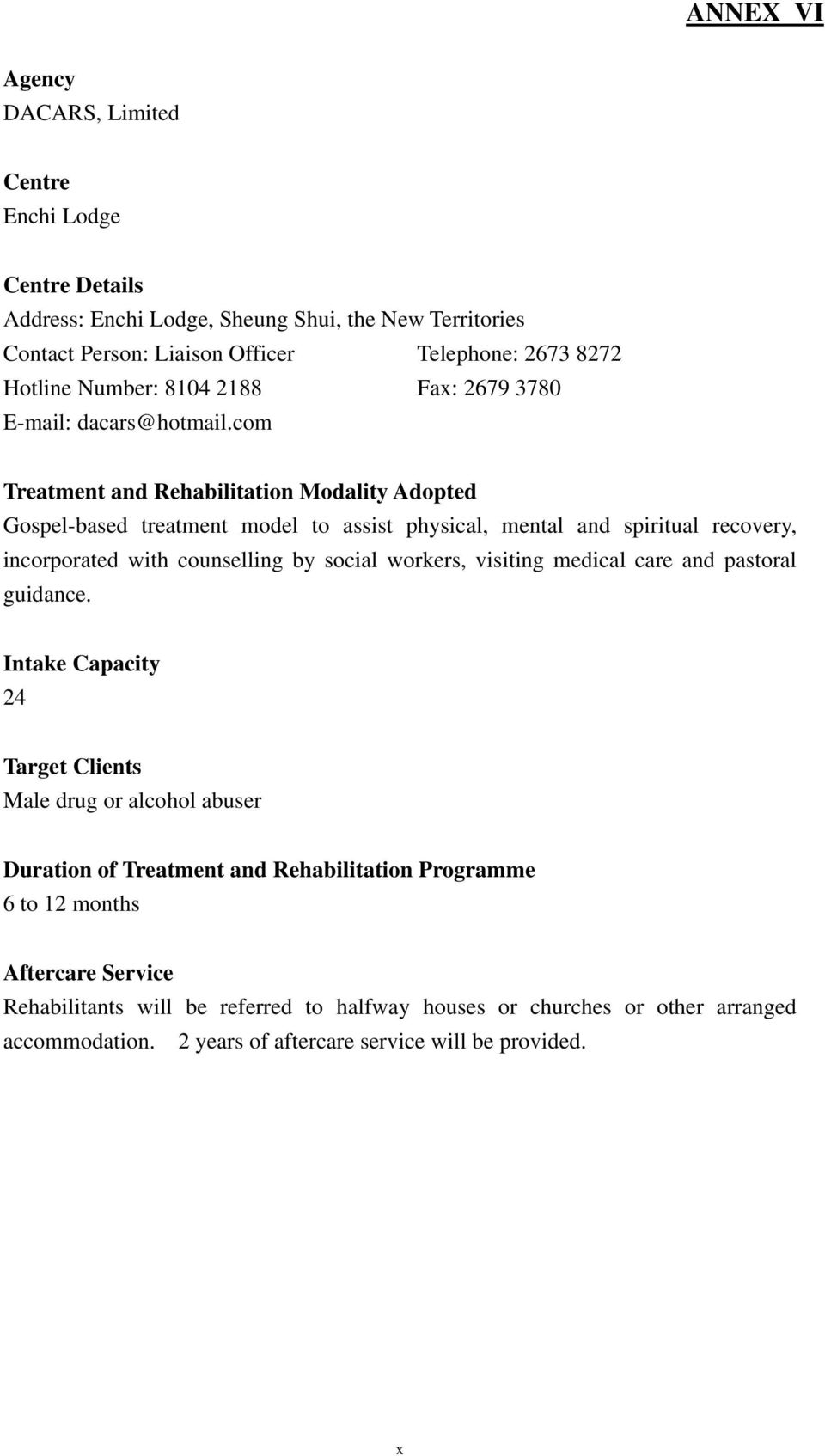 com Gospel-based treatment model to assist physical, mental and spiritual recovery, incorporated with counselling by social workers, visiting