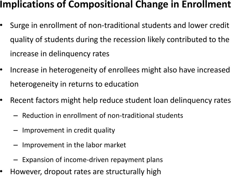 heterogeneity in returns to education Recent factors might help reduce student loan delinquency rates Reduction in enrollment of non-traditional