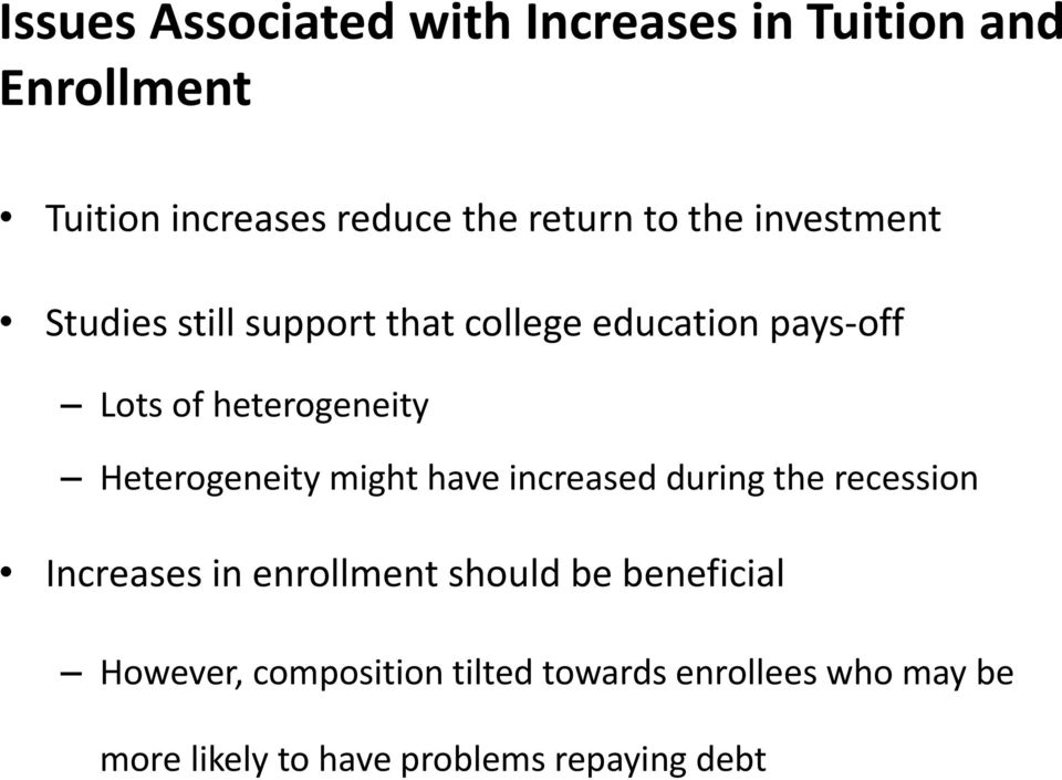 Heterogeneity might have increased during the recession Increases in enrollment should be