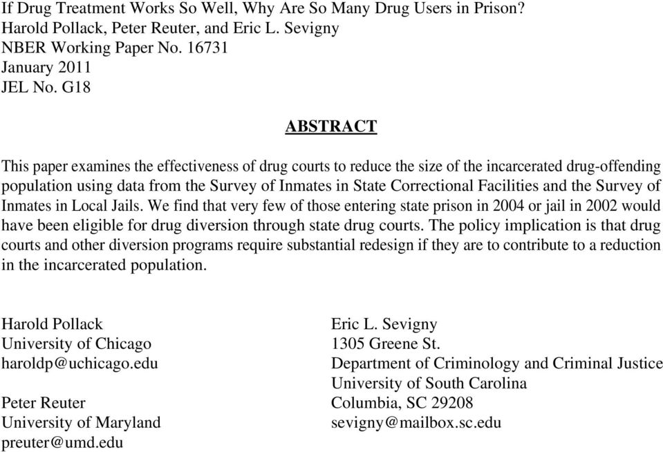 Facilities and the Survey of Inmates in Local Jails. We find that very few of those entering state prison in 2004 or jail in 2002 would have been eligible for drug diversion through state drug courts.