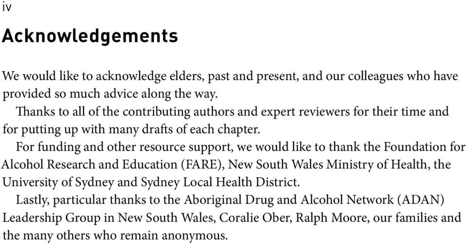 For funding and other resource support, we would like to thank the Foundation for Alcohol Research and Education (FARE), New South Wales Ministry of Health, the