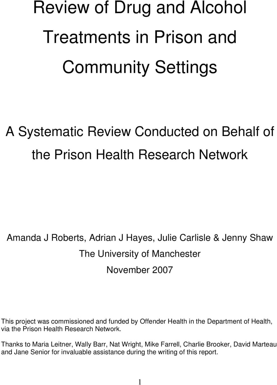 commissioned and funded by Offender Health in the Department of Health, via the Prison Health Research Network.