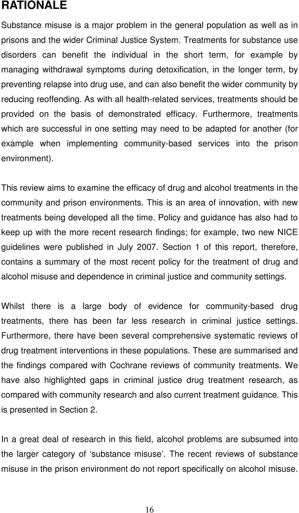 drug use, and can also benefit the wider community by reducing reoffending. As with all health-related services, treatments should be provided on the basis of demonstrated efficacy.