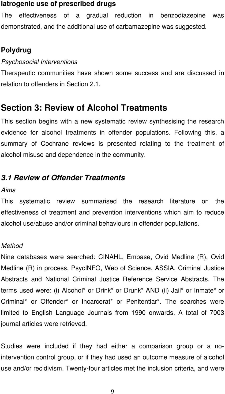Section 3: Review of Alcohol Treatments This section begins with a new systematic review synthesising the research evidence for alcohol treatments in offender populations.