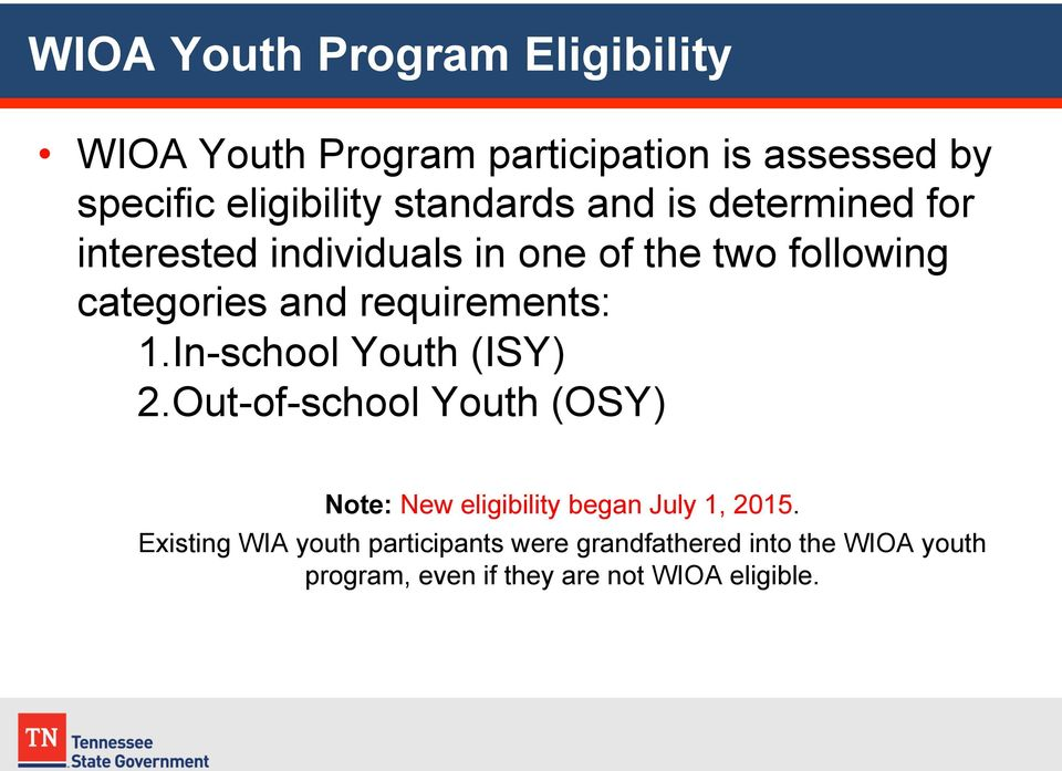 requirements: 1. In-school Youth (ISY) 2.