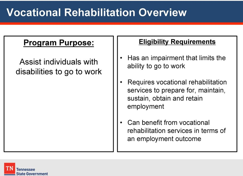 Requires vocational rehabilitation services to prepare for, maintain, sustain, obtain and