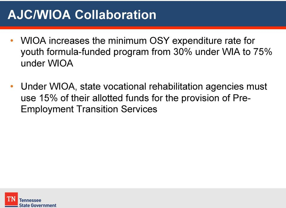 Under WIOA, state vocational rehabilitation agencies must use 15% of