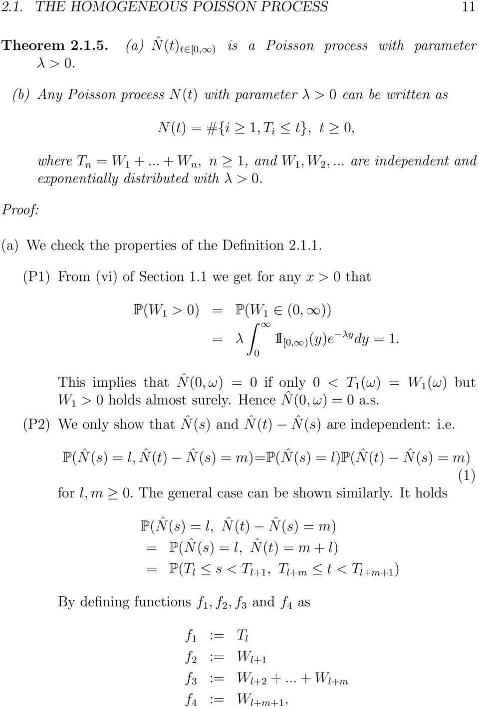 (a) We check the properties of the Definition 2.1.1. (P1) From (vi) of Section 1.1 we get for any x > that P(W 1 > ) P(W 1 (, )) λ 1I [, ) (y)e λy dy 1.
