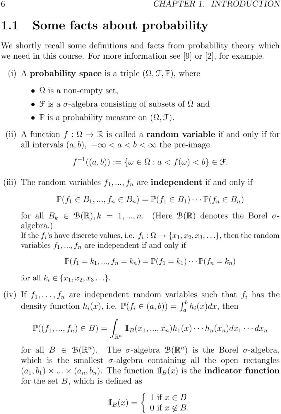 (i) A probability space is a triple (Ω, F, P), where Ω is a non-empty set, F is a σ-algebra consisting of subsets of Ω and P is a probability measure on (Ω, F).