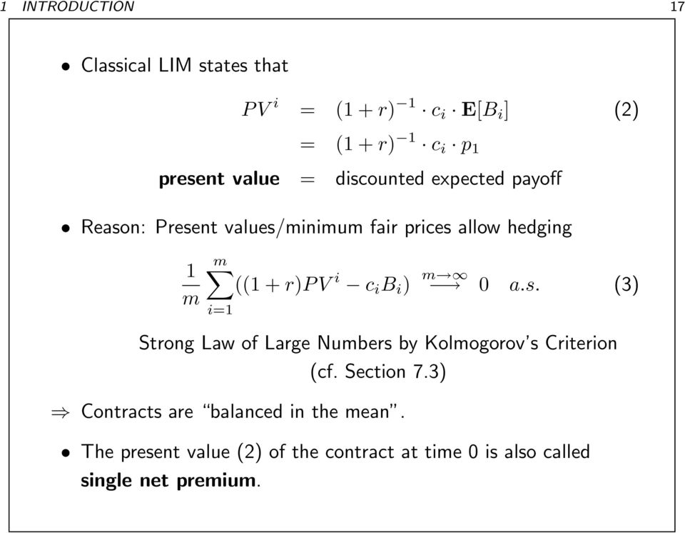 V i c i B i ) m 0 a.s. (3) i=1 Strong Law of Large Numbers by Kolmogorov s Criterion (cf. Section 7.