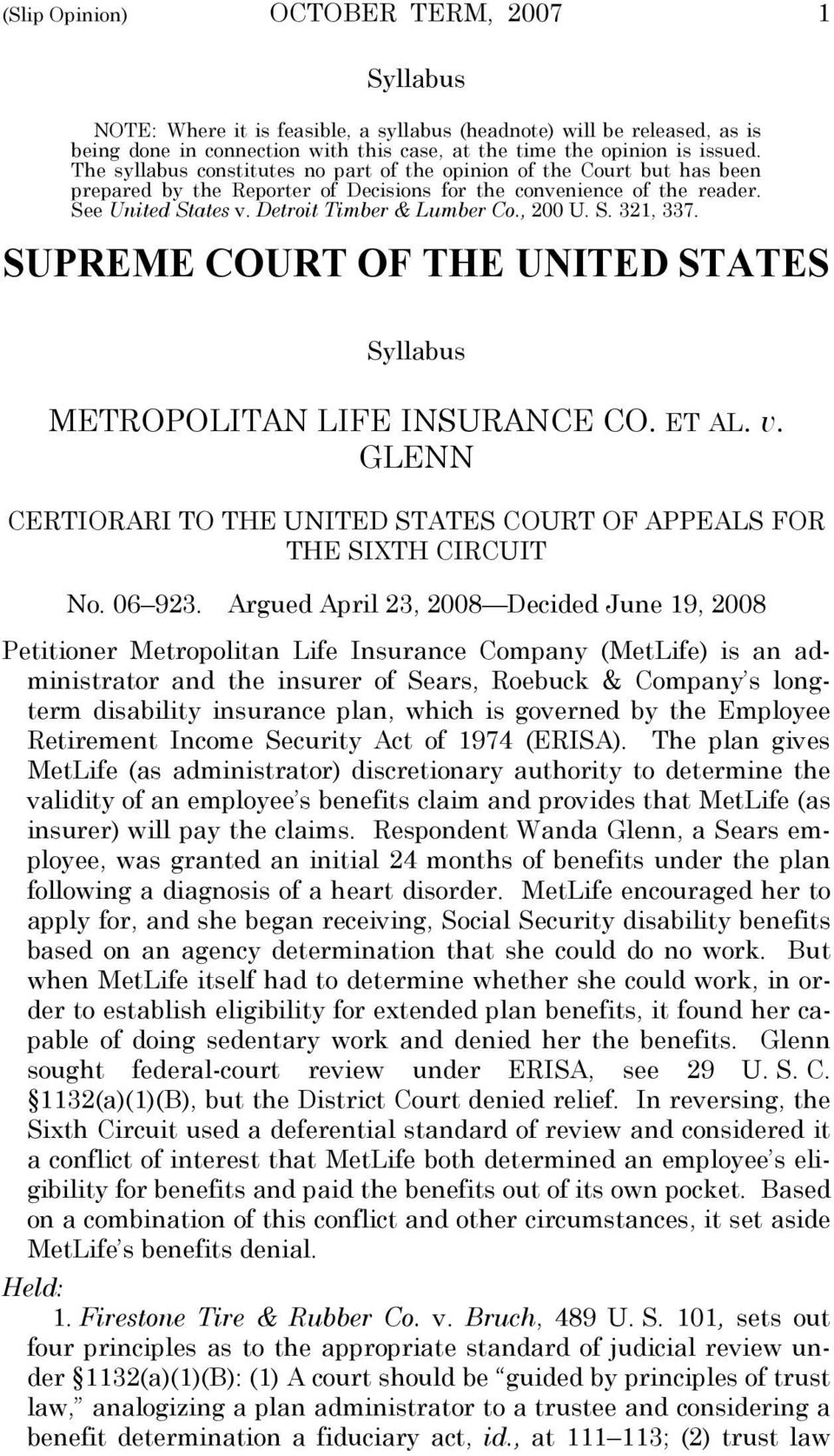 , 200 U. S. 321, 337. SUPREME COURT OF THE UNITED STATES Syllabus METROPOLITAN LIFE INSURANCE CO. ET AL. v. GLENN CERTIORARI TO THE UNITED STATES COURT OF APPEALS FOR THE SIXTH CIRCUIT No. 06 923.