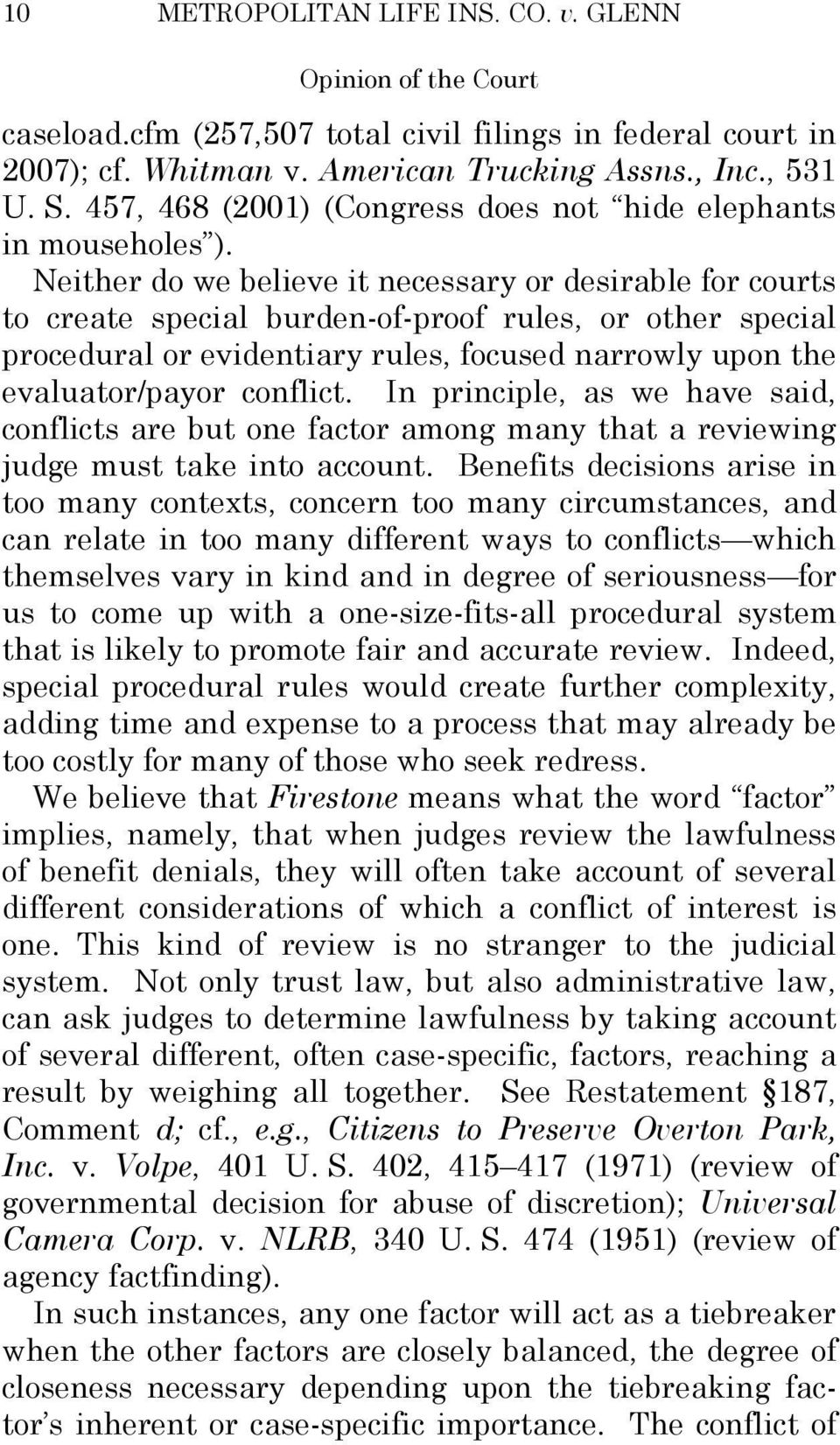 Neither do we believe it necessary or desirable for courts to create special burden-of-proof rules, or other special procedural or evidentiary rules, focused narrowly upon the evaluator/payor