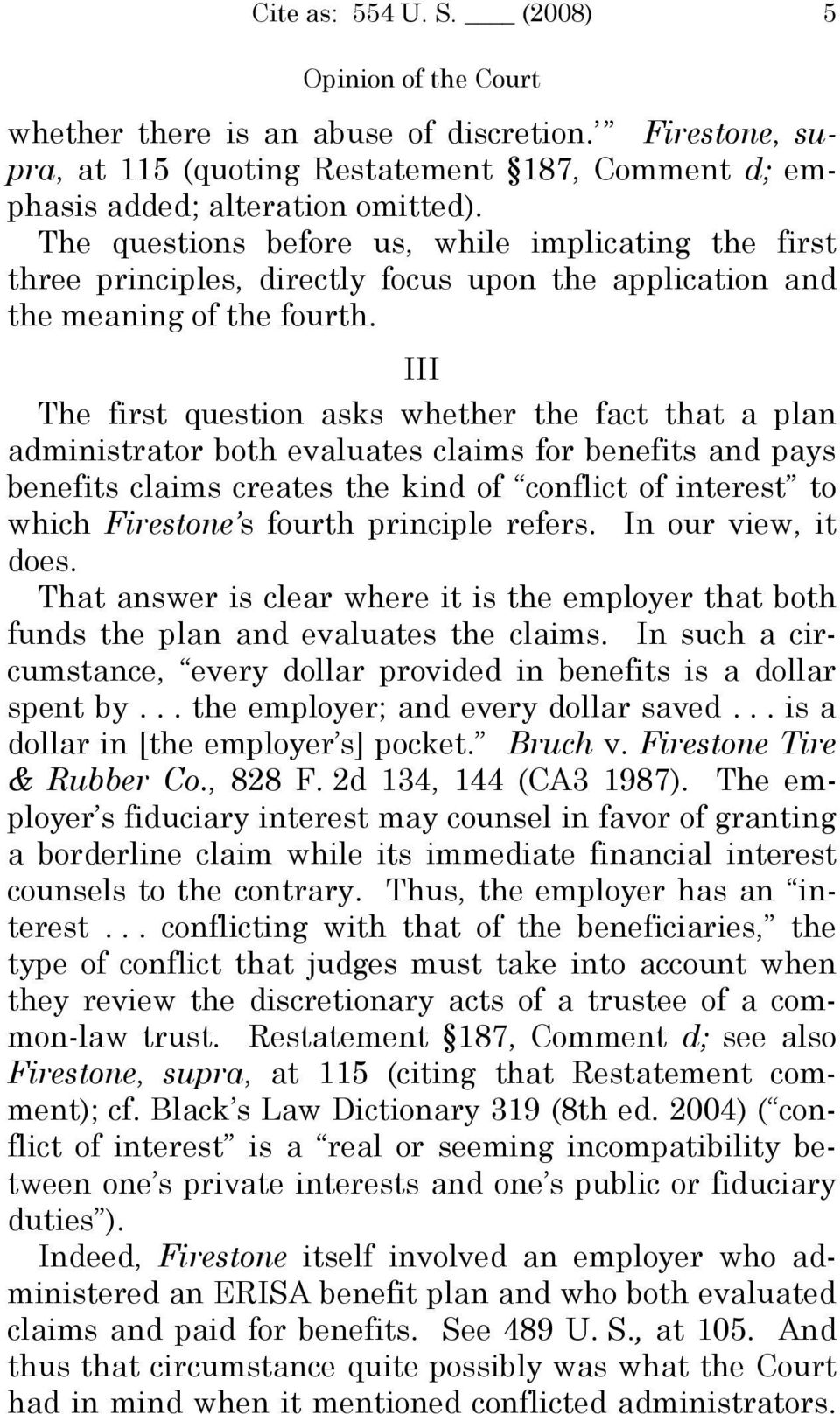 III The first question asks whether the fact that a plan administrator both evaluates claims for benefits and pays benefits claims creates the kind of conflict of interest to which Firestone s fourth