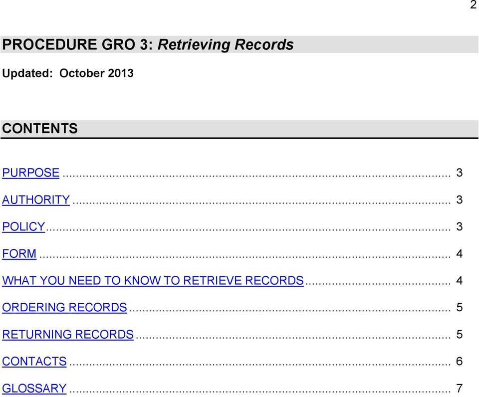 .. 4 WHAT YOU NEED TO KNOW TO RETRIEVE RECORDS.