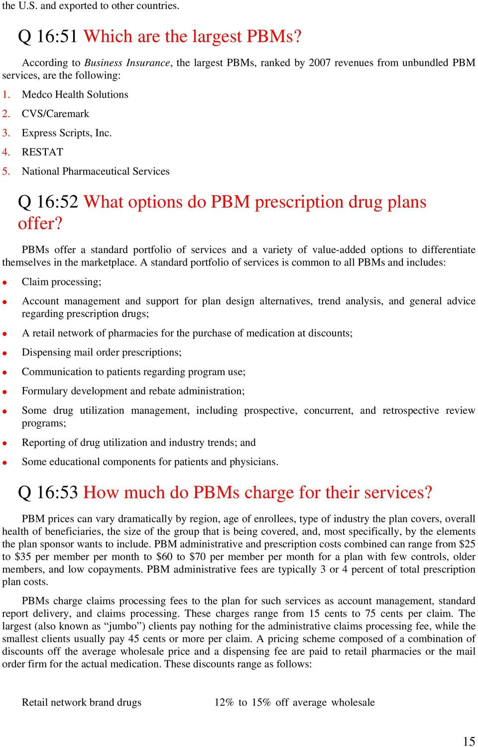RESTAT 5. National Pharmaceutical Services Q 16:52 What options do PBM prescription drug plans offer?