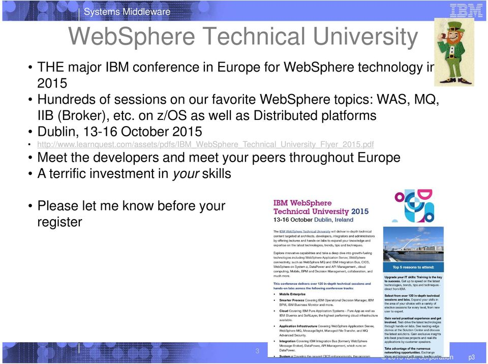on z/os as well as Distributed platforms Dublin, 13-16 October 2015 http://www.learnquest.