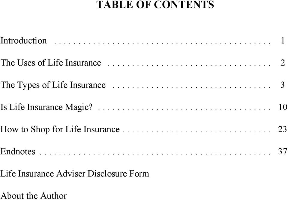 .. 2 The Types of Life Insurance... 3 Is Life Insurance Magic?