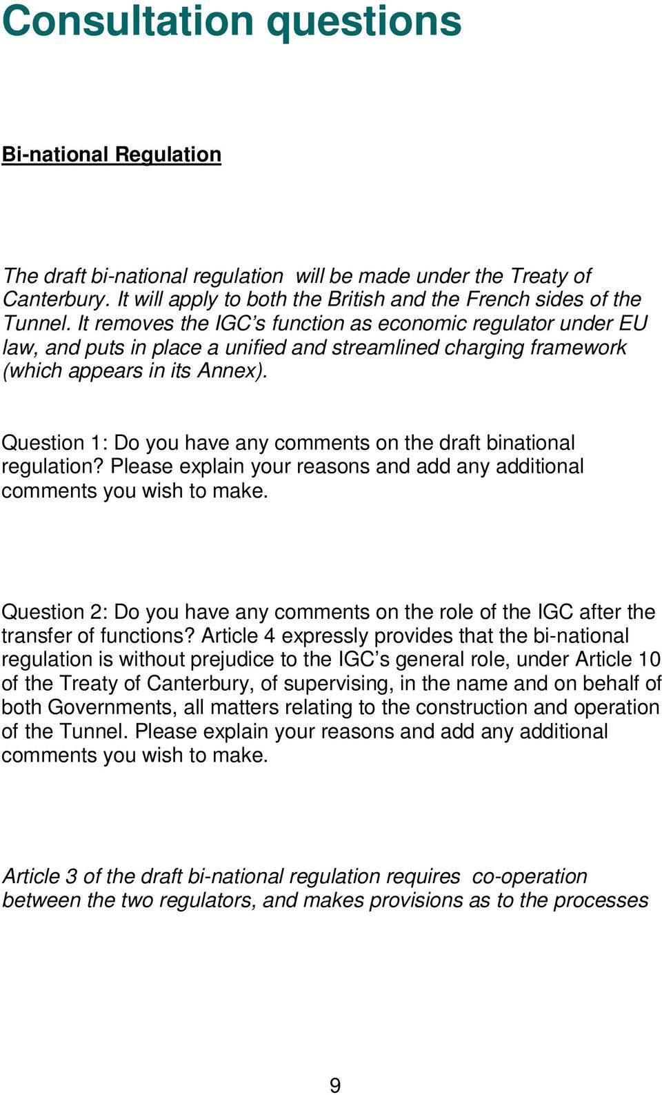 Question 1: Do you have any comments on the draft binational regulation? Please explain your reasons and add any additional comments you wish to make.