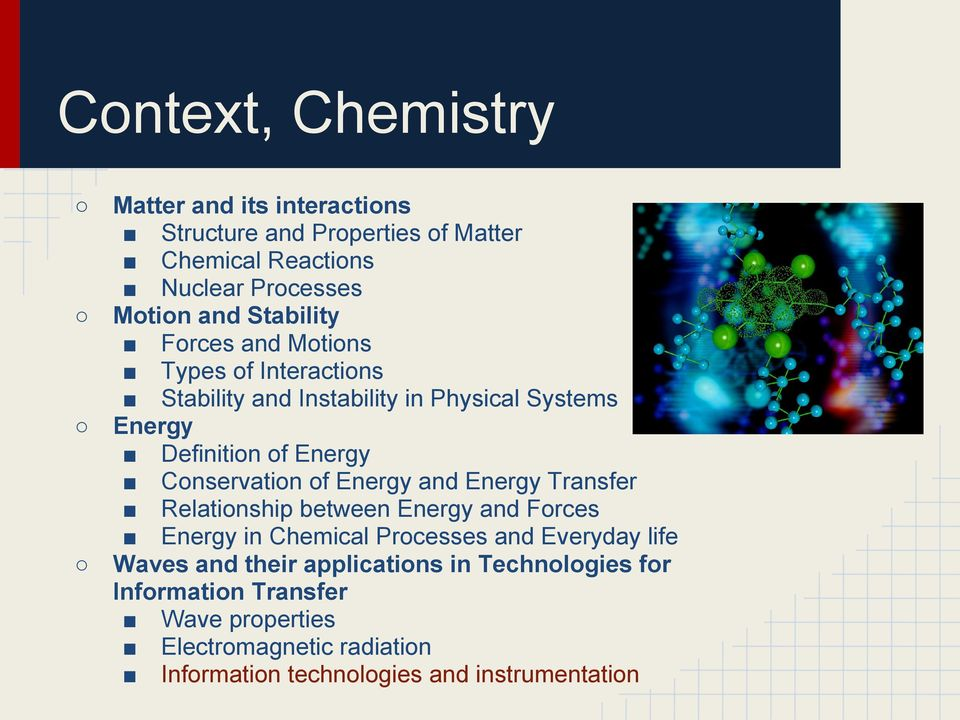 Conservation of Energy and Energy Transfer Relationship between Energy and Forces Energy in Chemical Processes and Everyday life Waves