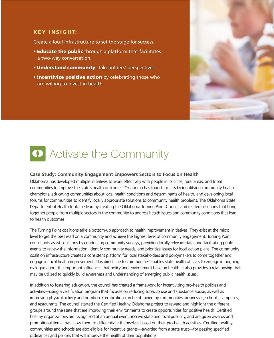 Activate the Community Case Study: Community Engagement Empowers Sectors to Focus on Health Oklahoma has developed multiple initiatives to work effectively with people in its cities, rural areas, and