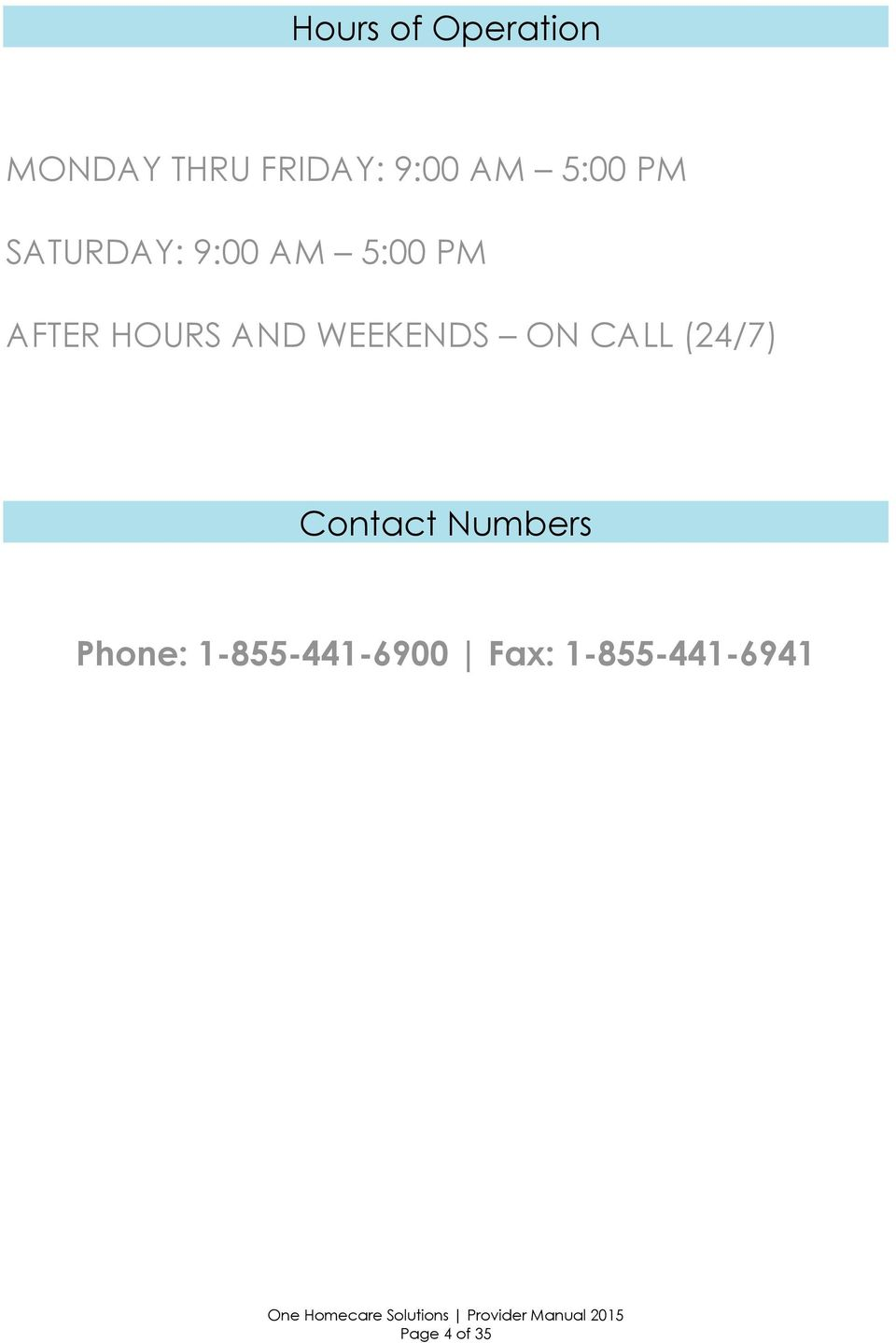 AND WEEKENDS ON CALL (24/7) Contact Numbers